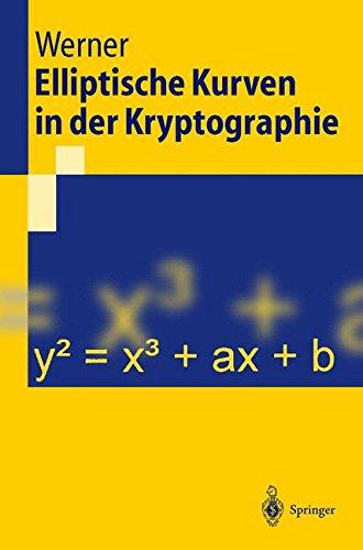 Elliptische Kurven in der Kryptographie (Springer-Lehrbuch) Taschenbuch – 4. Oktober 2013 Annette Werner 3540425187 COM031000 MAT022000