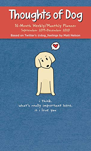 Thoughts of Dog 2019-2020 16-Month Weekly/Monthly Planner Calendar ()
