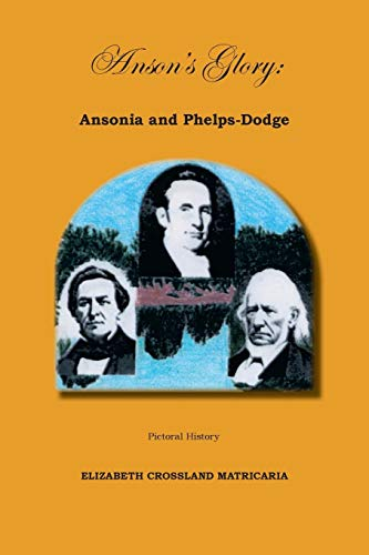 Anson's Glory: Ansonia and Phelps-Dodge