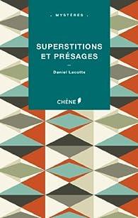 Superstitions et présages par Daniel Lacotte