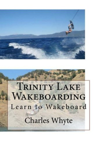Trinity Lake Wakeboarding: Learn to Wakeboard PDF