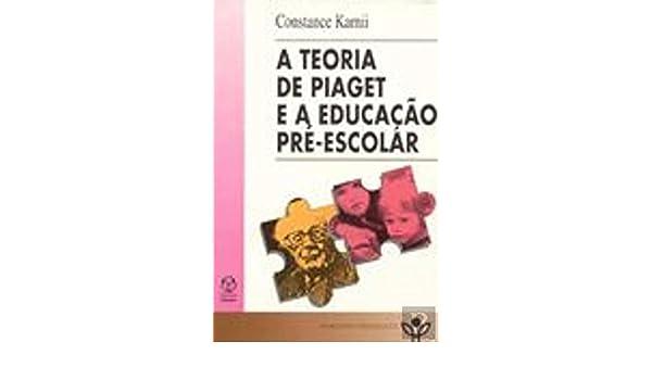 30eda044e3d A Teoria de Piaget e a Educação Pré-Escolar (Portuguese Edition)  Constance  Kamii  9789728329242  Amazon.com  Books