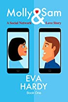 MOLLY & SAM, BOOK ONE: A SOCIAL NETWORK LOVE STORY (SOCIAL NETWORK LOVE STORIES: MOLLY & SAM 1)