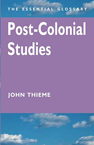 Post-Colonial Studies (Essential Glossary Series)