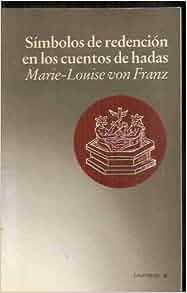 Simbolos de Redencion, En Los Cuentos de Hadas (Spanish Edition