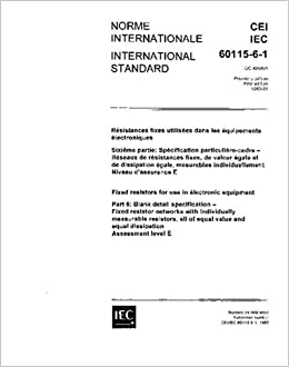 IEC 60115-6-1 Ed. 1.0 b:1983, Fixed resistors for use in electronic equipment. Part 6: Blank detail specification: Fixed resistor networks with ... and equal dissipation. Assessment level E
