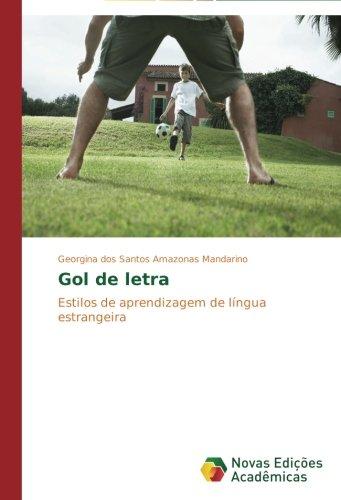 Gol de letra: Estilos de aprendizagem de língua estrangeira (Portuguese Edition) pdf epub