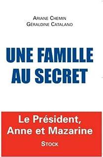 Une famille au secret : Le Président, Anne et Mazarine, Chemin, Ariane
