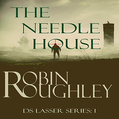 The Needle House: The DS Lasser Series, Book 1