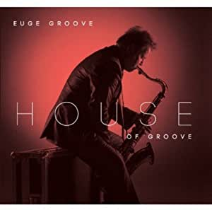 Euge groove house of groove music for Groove house music