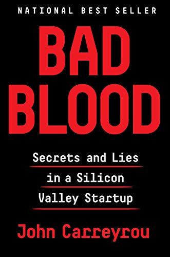 Book cover from Bad Blood: Secrets and Lies in a Silicon Valley Startup by John Carreyrou