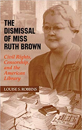 Descargar Libros Sin Registrarse Dismissal Of Miss Ruth Brown: Civil Rights, Censorship, And The American Library Archivo PDF A PDF