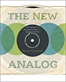 The New Analog: Listening and Reconnecting in a Digital World