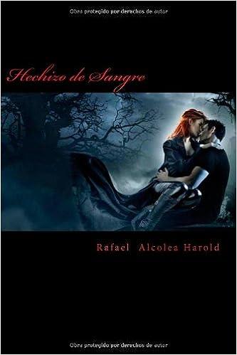 Hechizo de Sangre: (Enemigos Oscuros 1): Amazon.es: Rafael Alcolea Harold: Libros