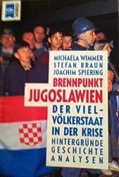 Brennpunkt Jugoslawien. Der Vielvölkerstaat in der Krise. Hintergründe, Geschichte, Analysen