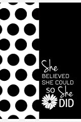 She Believed She Could So She Did - A Journal of Sophistication (Design 1): Chevron. Black & White. Design One. Paperback