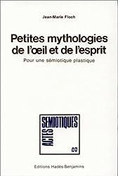 Petites mythologies de l'oeil et de l'esprit. Pour une sémiotique plastique