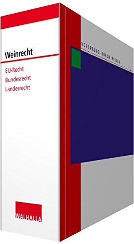 Weinrecht: Weinrecht der Europäischen Union, der Bundesrepublik Deutschland und der Bundesländer; Textsammlung