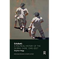 Cricket: A Political History of the Global Game, 1945-2017 (Routledge Research in Sports History)