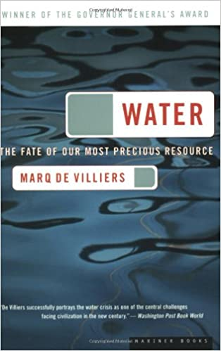water the fate of our most precious resource marq de villiers  water the fate of our most precious resource marq de villiers 9780618127443 com books