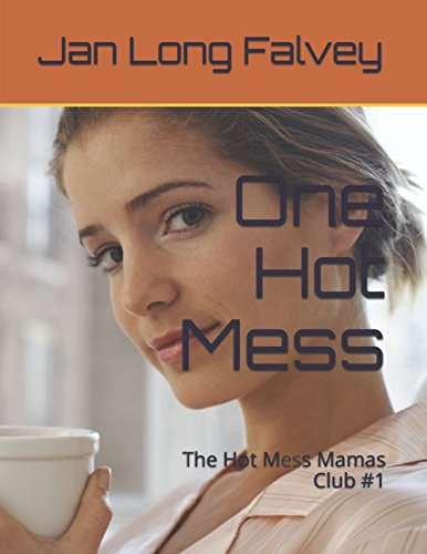One Hot Mess: The Hot Mess Mamas Club