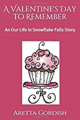A Valentine's Day to Remember: An Our Life in Snowflake Falls Story Paperback