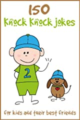 150 Knock Knock Jokes for Kids and their Best Friends - Joke Book for Kids Kindle Edition