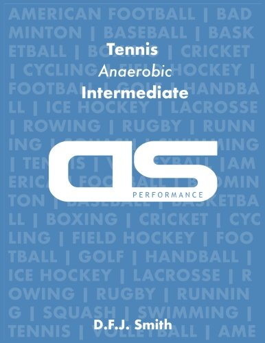 DS Performance - Strength & Conditioning Training Program for Tennis, Anaerobic, Intermediate