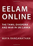 Eelam Online : The Tamil Diaspora and War in Sri Lanka, Ranganathan, Maya, 144382691X
