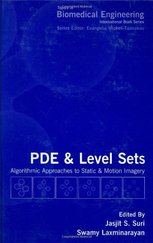 PDE and Level Sets: Algorithmic Approaches to Static and Motion Imagery (Topics in Biomedical Engineering) Pdf