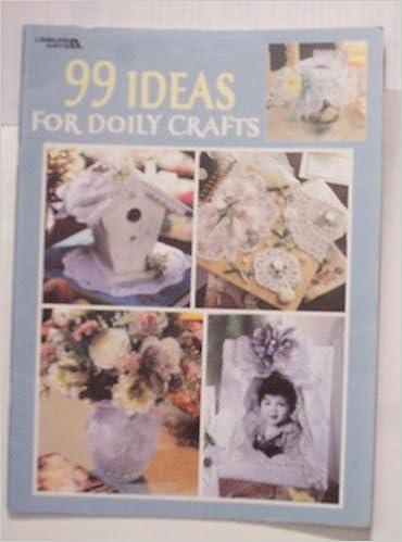 99 Ideas For Doily Craft Book Amazon Com Books