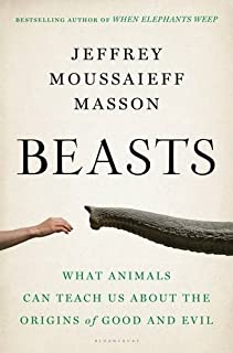 Book Cover: Beasts: What Animals Can Teach Us About the Origins of Good and Evil