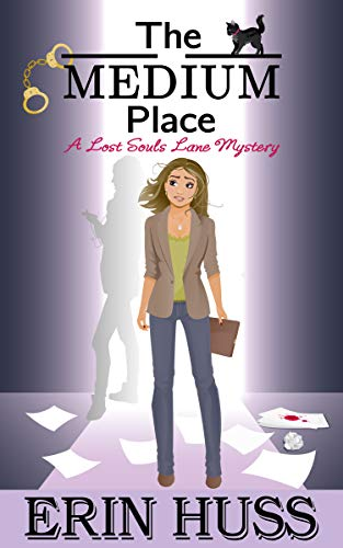The Medium Place (A Lost Souls Lane Mystery Book 2) by [Huss, Erin]