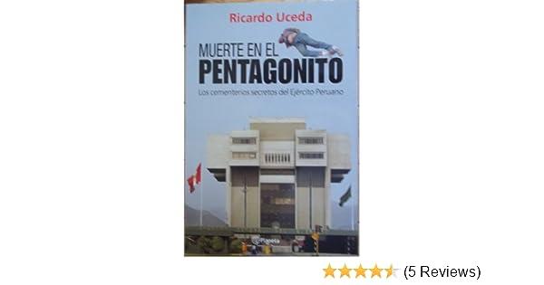 Amazon.com: Muerte En El Pentagonito: Los Cementerios Secretos Del Ejército Peruano: Ricardo Uceda: Health & Personal Care