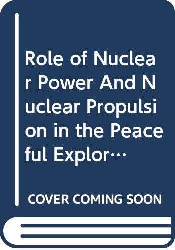 Role of Nuclear Power And Nuclear Propulsion in the Peaceful Exploration of Space A. Stanculescu