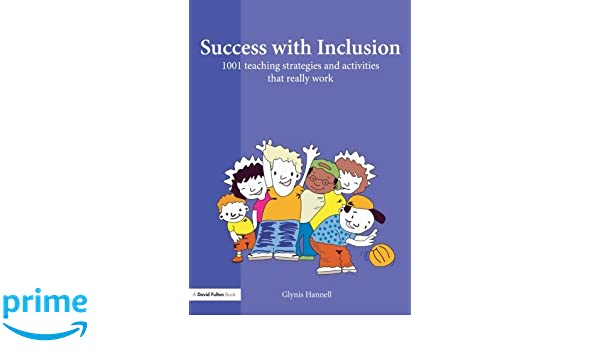 Success with Inclusion: 1001 Teaching Strategies and Activities ...