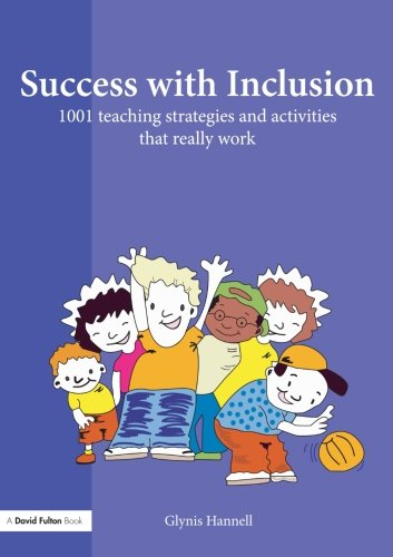 Success with Inclusion: 1001 Teaching Strategies and Activities that Really Work