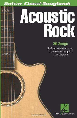 Acoustic Rock: Guitar Chord Songbook (6 inch. x 9 inch.) (Acoustic Songbook Rock)