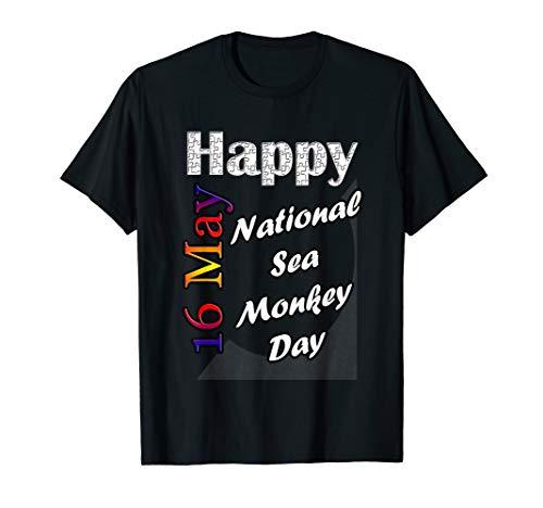 May 16th National Sea Monkey Day T-Shirt Fun Gift Idea
