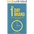 The 1 Day Brand: Learn How To Build A Physical Product Brand In One Day