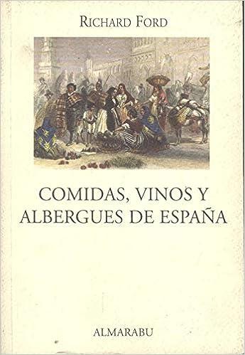 Comidas, vinos y albergues de España: Amazon.es: Ford, Richard: Libros