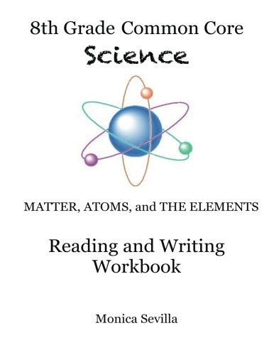 The 8th Grade Common Core Science Reading and Writing Workbook