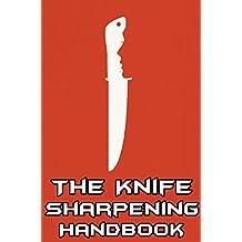 The Knife Sharpening Handbook