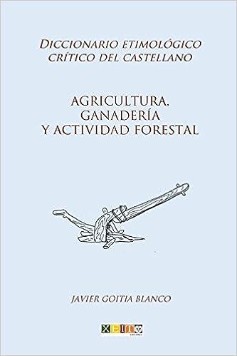 Agricultura, ganadería y actividad forestal: Diccionario ...