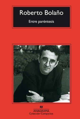 Descargar Libro Entre Paréntesis Roberto Bolaño