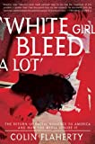 'White Girl Bleed A Lot': The Return of Racial
