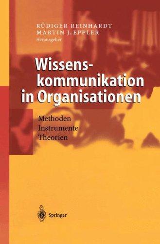 Wissenskommunikation in Organisationen: Methoden - Instrumente - Theorien
