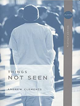 Things Not Seen by [Clements, Andrew]