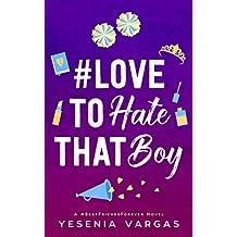 #LoveToHateThatBoy (#BestFriendsForever Book 2)