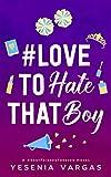 LoveToHateThatBoy BestFriendsForever